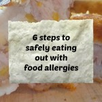 6 steps to safely eating out with food allergies
