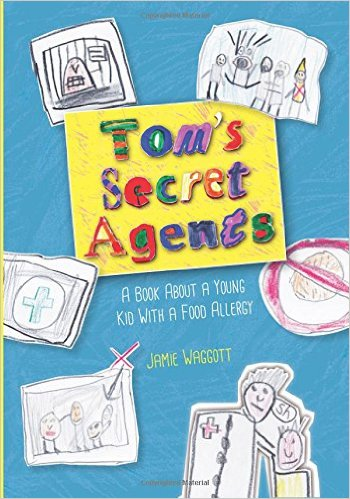 Teaching children about food allergies: Tom's secret agents allergy book